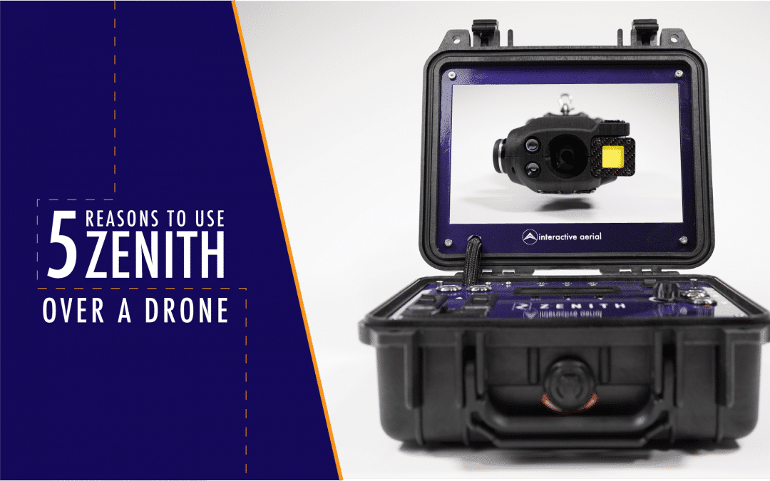 5 Reasons to Use Zenith Over a Drone